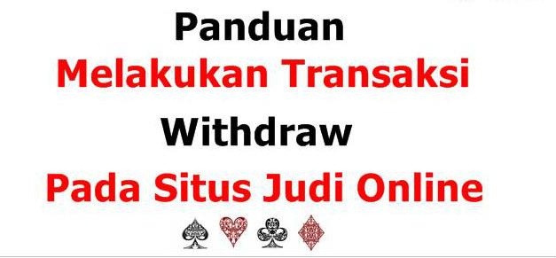 Panduan withdraw di agen situs judi online